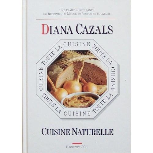 Cuisine naturelle de cazals diana achat vente neuf occasion for Cuisine naturelle