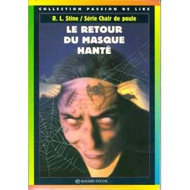 Chair De Poule. Le Retour Du Masque Hant� Chair De Poule. Le Retour Du Masque Hant� de r.l. stine