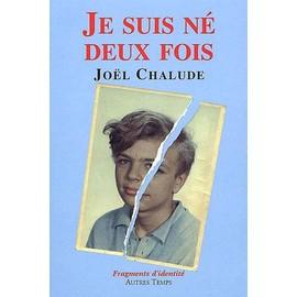 Je Suis N� Deux Fois - Fragments D'identit� de Jo�l Chalude