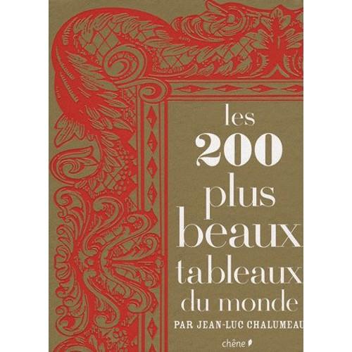 les 200 plus beaux tableaux du monde de jean luc chalumeau. Black Bedroom Furniture Sets. Home Design Ideas
