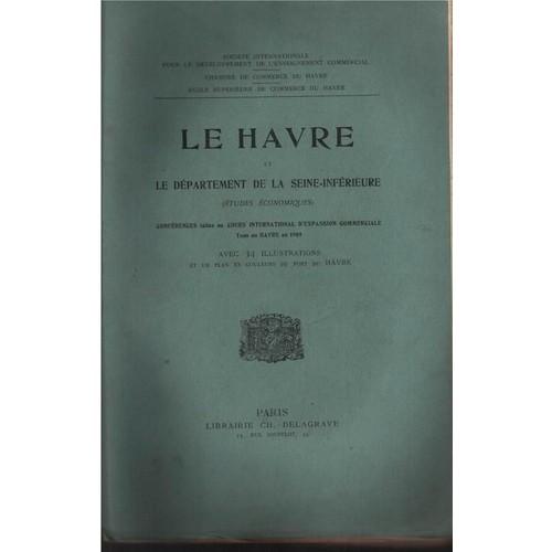 Le havre et le d partement de la seine inf rieure etudes conomiques de chambre de commerce du - Chambre de commerce hauts de seine ...