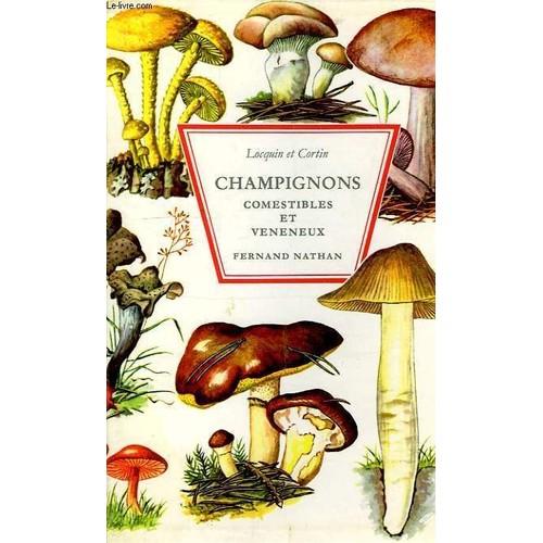 champignons comestibles et veneneux de marcel locquin. Black Bedroom Furniture Sets. Home Design Ideas