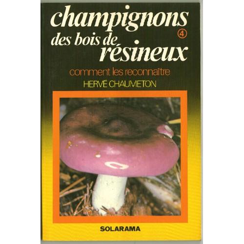 champignons tome 4 champignons des bois de r sineux de chaumeton herv. Black Bedroom Furniture Sets. Home Design Ideas