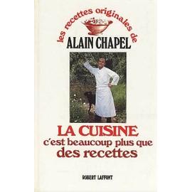 La Cuisine, C'est Beaucoup Plus Que Des Recettes   de Chapel A  Format Relié