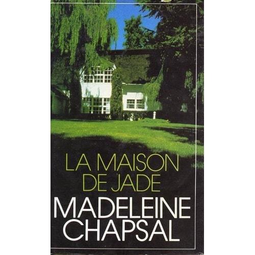 la maison de jade de chapsal madelaine format beau livre. Black Bedroom Furniture Sets. Home Design Ideas