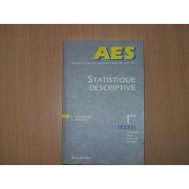 Statistique Descriptive - 1�re Ann�e, M�thodes, Cours, Exercices, Corrig�s de Pascal Chareille