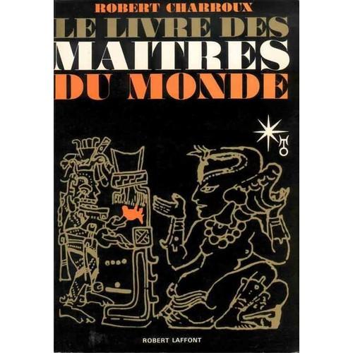 Le livre des ma tres du monde de robert charroux for Livre les maisons du monde