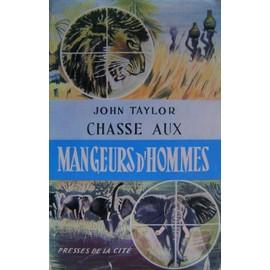 Chasse Aux Mangeurs D'hommes de j taylor