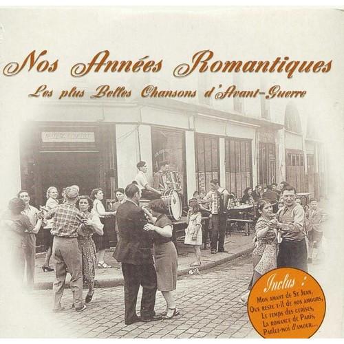 nos ann es romantiques les plus belles chansons d 39 avant guerre cd album. Black Bedroom Furniture Sets. Home Design Ideas