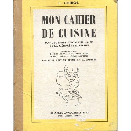 mon cahier de cuisine manuel d 39 initiation culinaire de la m nag re moderne de chirol l. Black Bedroom Furniture Sets. Home Design Ideas
