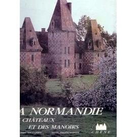 La Normandie Des Ch�teaux Et Des Manoirs de serge chirol