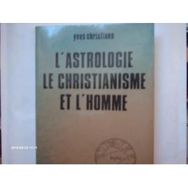 L'astrologie, Le Christianisme Et L'homme de Christiaen, Yves