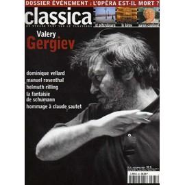 Classica N� 25 : Valery Guerguiev - Dossier: La Mort De L'op�ra - Une Ville En Musique: Saint-Petersbourg - Le Kirov: La M�moire Vive