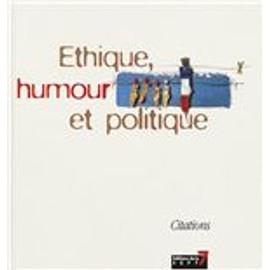 �thique, Humour Et Politique - Citations de Prudent Monique