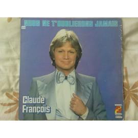 Nous Ne T Oublierons Jamais - Claude Fran�ois