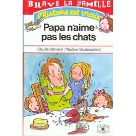 Papa N'aime Pas Les Chats de Claude Cl�ment