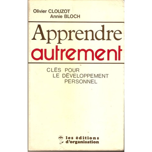 apprendre autrement cles pour le developpement personnel de clouzot. Black Bedroom Furniture Sets. Home Design Ideas