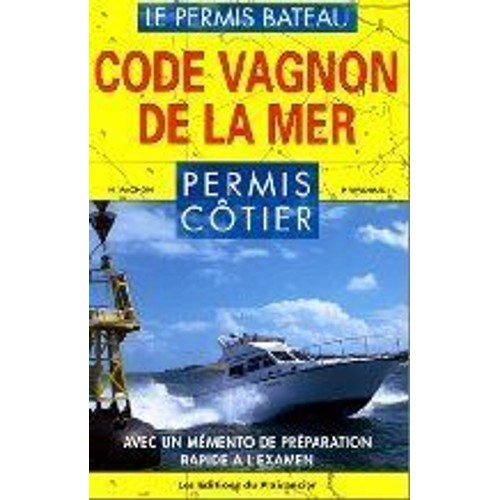 code vagnon de la mer 36eme edition volume 1 permis cotier de edition vagnon. Black Bedroom Furniture Sets. Home Design Ideas