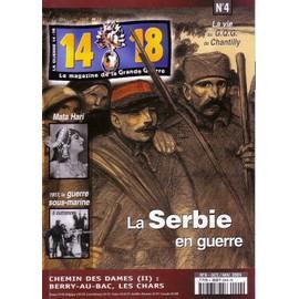 14 - 18 , Le Magazine De La Grande Guerre N� 4 : La Serbie En Guerre