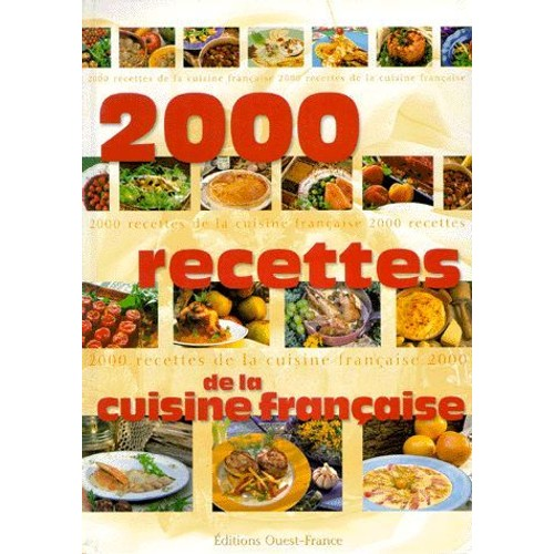 2000 recettes de la cuisine fran aise de collectif - Livre de cuisine francaise en anglais ...
