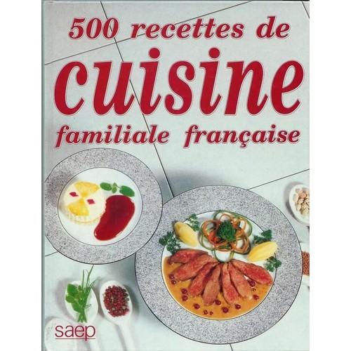 500 recettes de cuisine familiale fran aise rakuten - Recette de cuisine familiale ...
