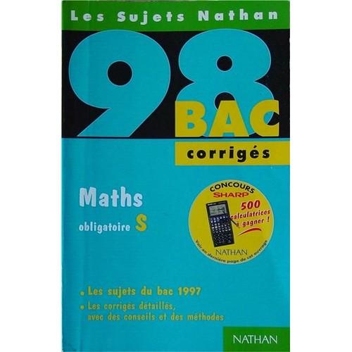 maths obligatoire s les sujets du bac 1997 corrig s de dominique besnard format broch. Black Bedroom Furniture Sets. Home Design Ideas