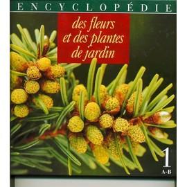 Encyclopedie des fleurs et plantes de jardin tome 1 de collectif bartels dahne blasing - Code avantage plantes et jardins ...