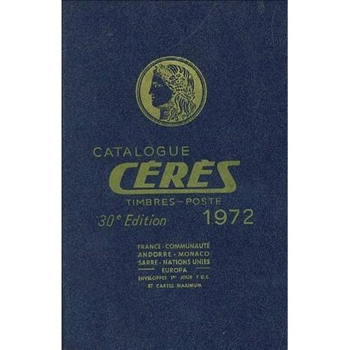 catalogue ceres 1972 timbres poste france andorre monaco nations unies europa de collectif. Black Bedroom Furniture Sets. Home Design Ideas
