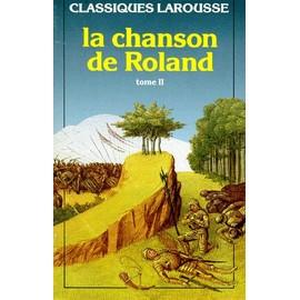 La Chanson De Roland - Tome 2, Laisses 160 � 291 de Anonyme