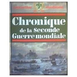 Chronique De La Seconde Guerre Mondiale de Collectif