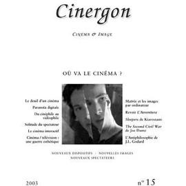 Cinergon N� 15 : O� Va Le Cin�ma ?