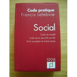 Social 1999. Droit du travail, sécurité sociale - Francis Lefebvre