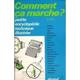 Comment �a Marche ? Petite Encyclop�die Technique Illustr�e de Collectif