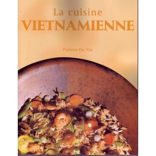 La Cuisine Vietnamienne Mets Raffines D Indochine De Do Van Paulette