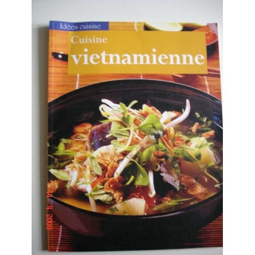 cuisine vietnamienne de d licieuses recettes pic es et vitamin es pour une cuisine cr ative. Black Bedroom Furniture Sets. Home Design Ideas