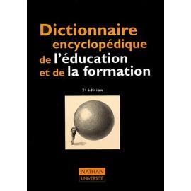 Dictionnaire Encyclop�dique De L'�ducation Et De La Formation - 2�me �dition Mise � Jour Et Augment�e de Collectif