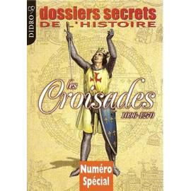Dossiers Secrets De L'histoire Num�ro Sp�cial Hors-S�rie N� 6 : Les Croisades (1096-1270)