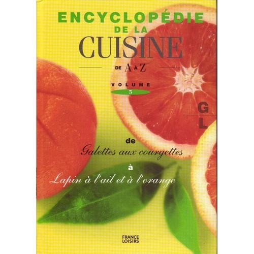 Encyclopedie de la cuisine de a z vol 5 de collectif for La cuisine de a a z