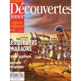 Encyclopedie Decouverte Junior N� 15 : Les Derniers Pharaons