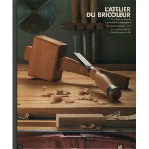 encyclop die du bricolage l 39 atelier du bricoleur de collectif. Black Bedroom Furniture Sets. Home Design Ideas
