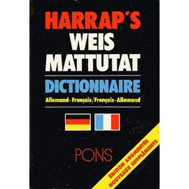 Harrap's Weis Mattutat - Dictionnaire Allemand-Fran�ais Pons de Harrap