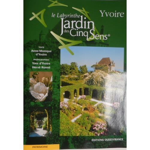 Jardin Des Cinq Sens - Le Labyrinthe de Yvoire, Yves d\' - Rakuten