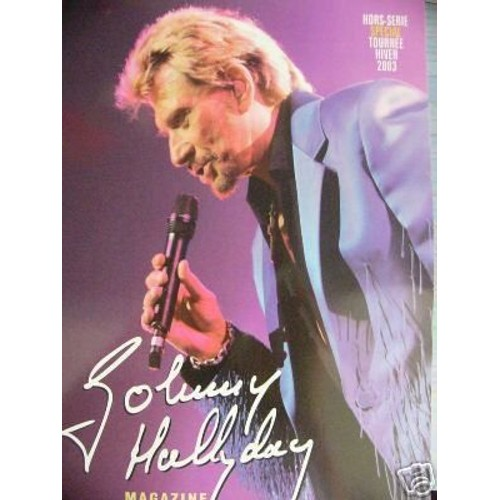 Collectif-Johnny-Hallyday-Magazine-Hors-Serie-N-00-Hors-Serie-Special-Tournee-Hiver-2003-Revue-294983067 L.jpg 39f32b51f385
