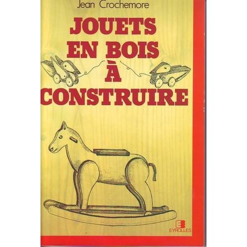 Jouets En Bois A Construire de Jean Crochemore  PriceMinister ~ Construire Des Jouets En Bois Gratuit