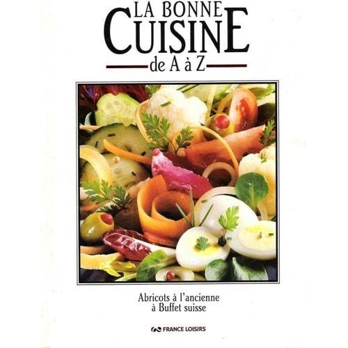 La bonne cuisine de a z livre achat vente neuf occasion for La cuisine de a a z