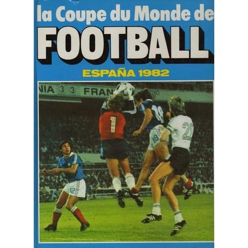 La coupe du monde de football espa a 1982 de collectif - Coupe du monde de football 1982 ...