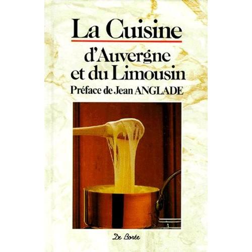La cuisine d 39 auvergne et du limousin de collectif for Auvergne cuisine
