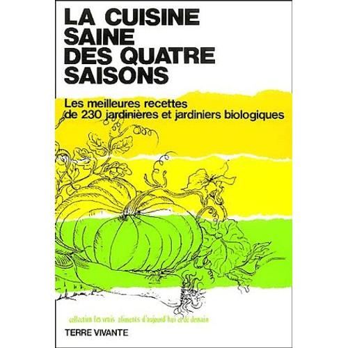 La cuisine saine des 4 saisons les meilleures recettes - Livre cuisine saine ...