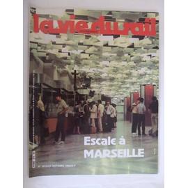 La Vie Du Rail N� 1915 : Escale � Marseille