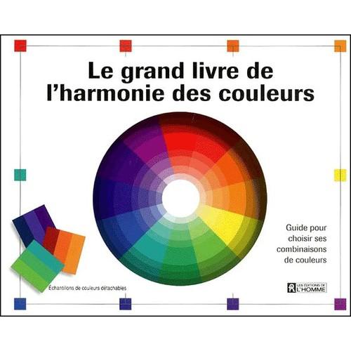 le grand livre de l 39 harmonie des couleurs de collectif format album. Black Bedroom Furniture Sets. Home Design Ideas